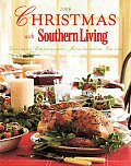 Christmas with Southern Living Great Recipes Easy Entertaining Festive Decorations Gift Ideas