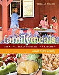 Family Meals Creating Traditions in the Kitchen
