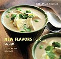 New Flavors for Soups Classic Recipes Redefined
