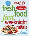 Fresh Food Fast: Weeknight Meals: Over 280 Incredible Supper Solutions (Cooking Light)