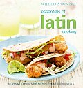Essentials of Latin Cooking: Recipes & Techniques for Authentic Home-Cooked Meals (Williams-Sonoma Essentials)