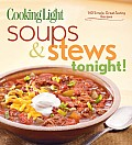 Cooking Light Soups & Stews Tonight 140 Simple Great Tasting Weeknight Meals