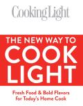 New Way to Cook Light A Delicious Celebration of Great Food