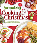 Southern Living Cooking for Christmas: Favorite Holiday Recipes to Share with Family and Friends (Southern Living) Cover