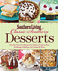 Southern Living Classic Southern Desserts All Time Favorite Recipes for Cakes Cookies Pies Pudding Cobblers Ice Cream & More