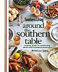 Around the Southern Table Coming Home to Comforting Meals & Treasured Memories