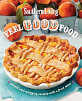 Southern Living Feel Good Food Simple & satisfying recipes with a fresh twist