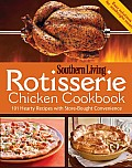 Rotisserie Chicken Cookbook 101 Hearty Dishes with Store Bought Convenience