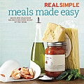 Real Simple Meals Made Easy Quick & Delicious Recipes for Every Night of the Week