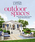 Coastal Living Outdoor Spaces Fresh Ideas for Inviting Exteriors