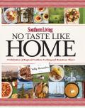 No Taste Like Home: A Celebration of Regional Southern Cooking and Hometown Flavor