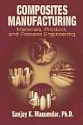 Composites Manufacturing Materials Product & Process Engineering