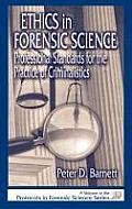 Ethics in Forensic Science Professional Standards for the Practice of Criminalists