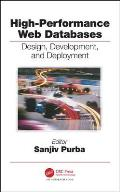 High Performance Databases: Design, Development, and Deployment