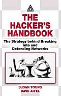 Hackers Handbook The Strategy Behing Breaking Into & Defending Networks