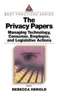 The Privacy Papers: Managing Technology, Consumer, Employee, and Legislative Actions (Auerbach Best Practices)