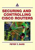 Securing and Controlling Cisco Routers Ology, and Profits