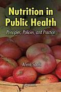 Nutrition in Public Health: Principles, Policies, and Practice