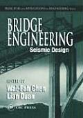 Bridge Engineering: Seismic Design: Seismic Design