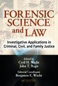 Forensic Science and Law: Investigative Applications in Criminal, Civil, and Family Justice