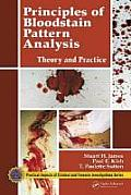 Principles of Bloodstain Pattern Analysis Theory & Practice