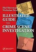Illustrated Guide to Crime Scene Investigation