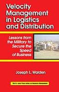 Velocity Management in Logistics and Distribution: Lessons from the Military to Secure the Speed of Business