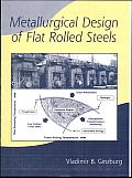 Metallurgical Design of Flat Rolled Steels
