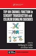 TRP Ion Channel Function in Sensory Transduction and Cellular Signaling Cascades