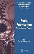 Parts Fabrication: Principles and Processes