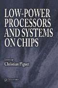Low Power Processors & Systems on Chips