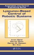 Automation and Control Engineering #36: Lyapunov-Based Control of Robotic Systems Cover
