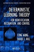 Deterministic Learning Theory for Identification, Recognition, and Control Cover