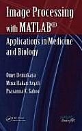 Image Processing with MATLAB: Applications in Medicine and Biology