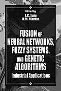 Fusion of Neural Networks, Fuzzy Systems and Genetic Algorithms (International Series on Computational Intelligence)
