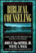 Introduction to Biblical Counseling A Basic Guide to the Principles & Practice of Counseling