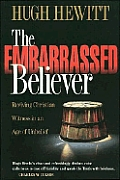 Embarrassed Believer: Bringing Your Faith Out of the Closet