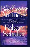 Be Happy Attitudes 8 Positive Attitudes