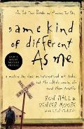 Same Kind of Different As Me: A Modern-Day Slave, an International Art Dealer, and the Unlikely Woman Who Bound Them Together Cover