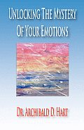 Unlocking the Mystery of Your Emotions
