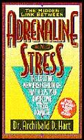 Adrenaline & Stress The Exciting New