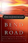Bend in the Road Finding God When Your World Caves in