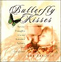 Butterfly kisses :tender thoughts shared between fathers and daughters