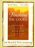 Finishing The Course Strategies For The Back Nine of Your Life