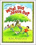What Did Jesus Do? (Compilation): Stories about Obedience & Friendship