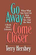 Go Away Come Closer