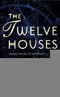 Twelve Houses Understanding The Importan
