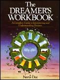 Dreamers Workbook A Complete Guide To Interpre