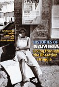 Histories of Namibia: Living Through the Liberation Struggle