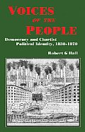 Voices of the People: Democracy and Chartist Political Identity, 1830-1870